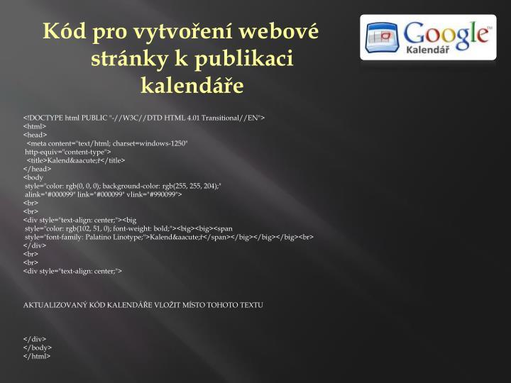 Kód pro vytvoření webové stránky kpublikaci kalendáře