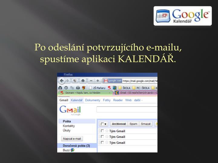 Po odeslání potvrzujícího e-mailu, spustíme aplikaci KALENDÁŘ.