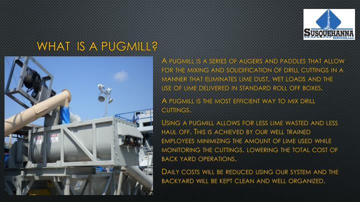 What  is a Pugmill?