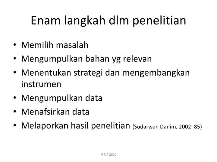 Enam langkah dlm penelitian