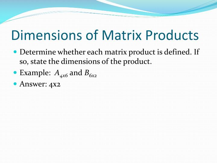 Dimensions of Matrix Products