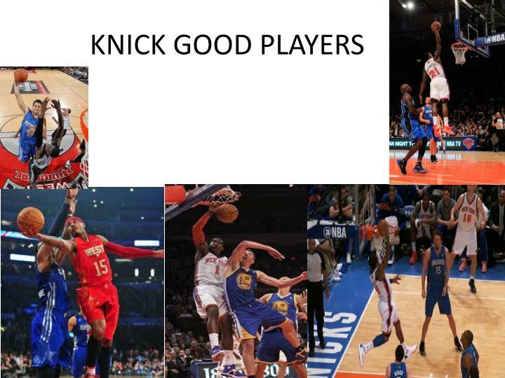 KNICK GOOD PLAYERS