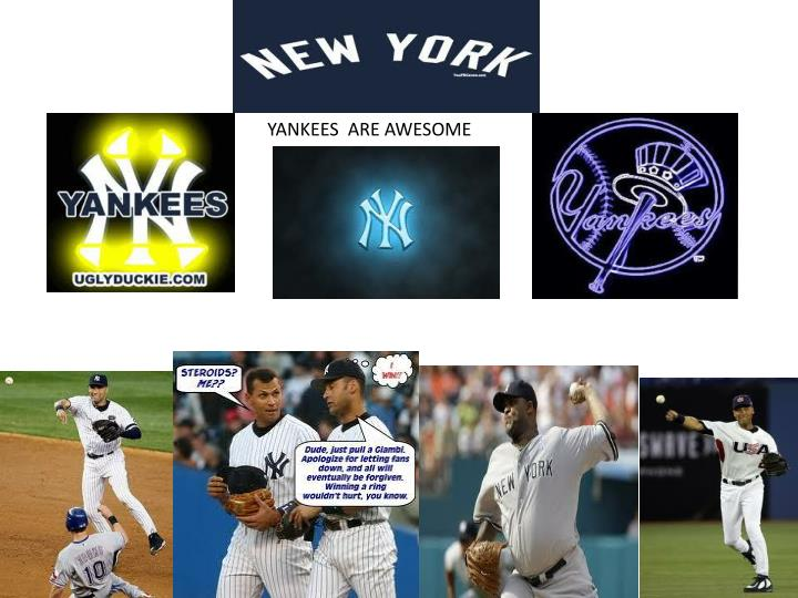 YANKEES  ARE AWESOME