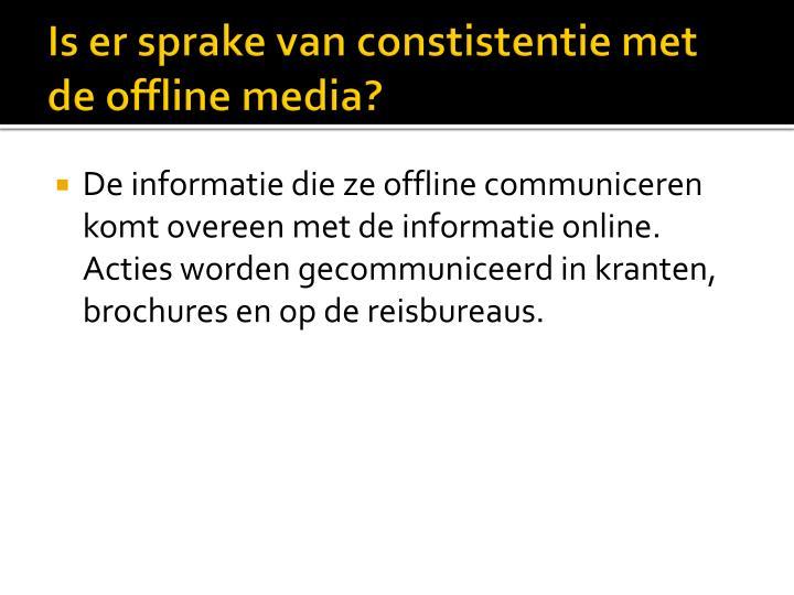 Is er sprake van constistentie met de offline media?