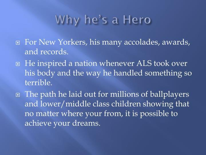 Why he's a Hero
