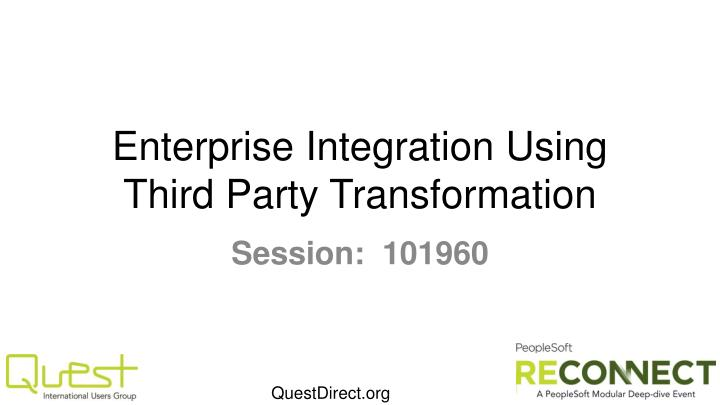 Enterprise integration using third party transformation