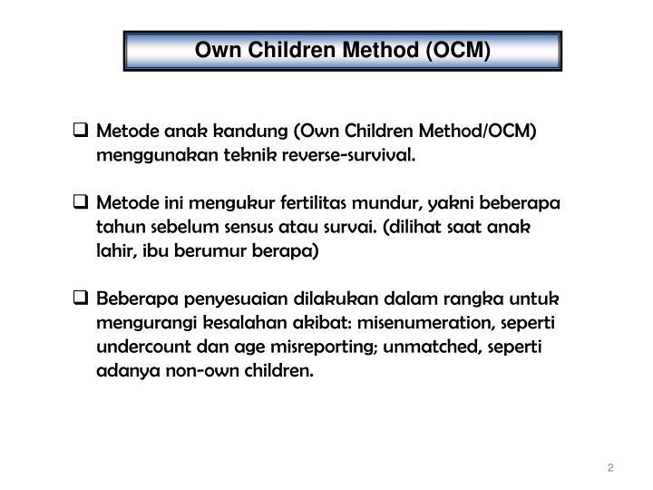 Own Children Method (OCM)