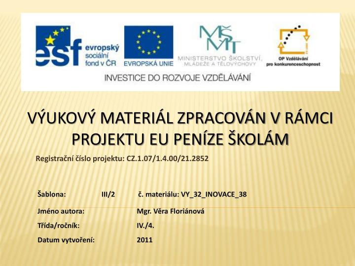 Registrační číslo projektu: CZ.1.07/1.4.00/21.2852