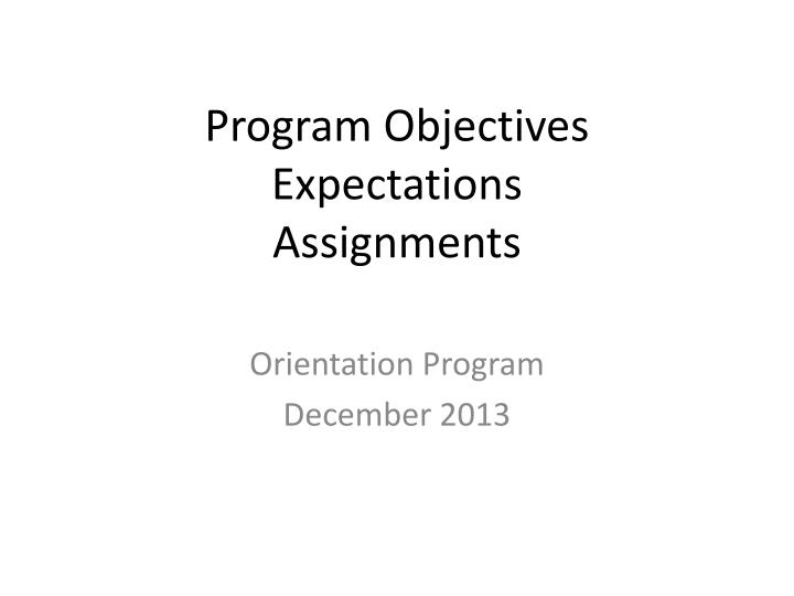 Program objectives expectations assignments