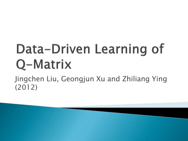 data driven learning of q matrix