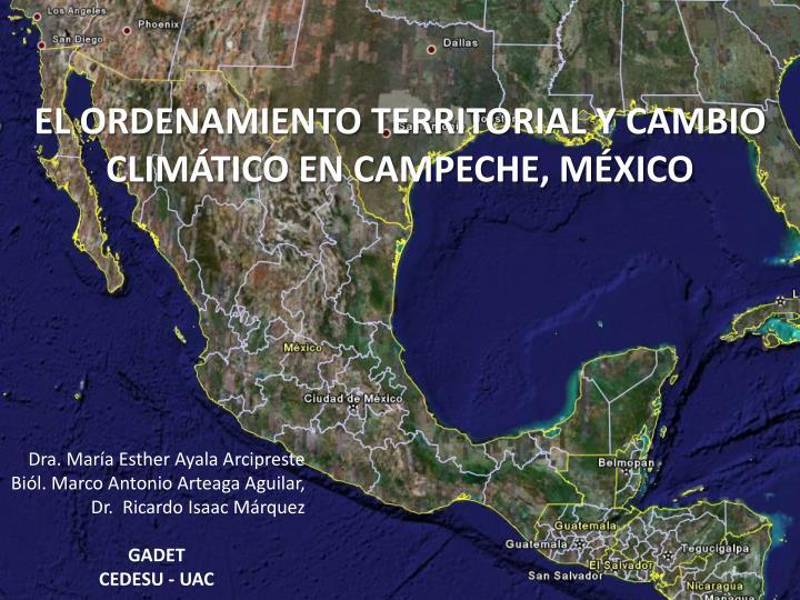 EL ORDENAMIENTO TERRITORIAL Y CAMBIO CLIMÁTICO EN CAMPECHE, MÉXICO