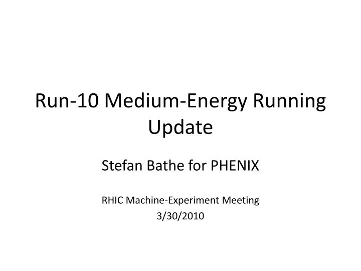 Run 10 medium energy running update