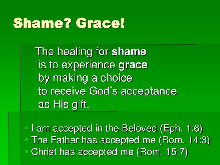 Shame? Grace!