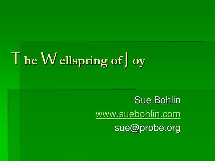 t he w ellspring of j oy