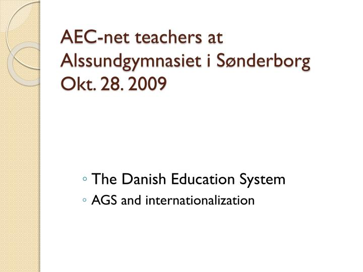 Aec net teachers at alssundgymnasiet i s nderborg okt 28 2009