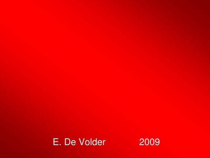 E. De Volder             2009