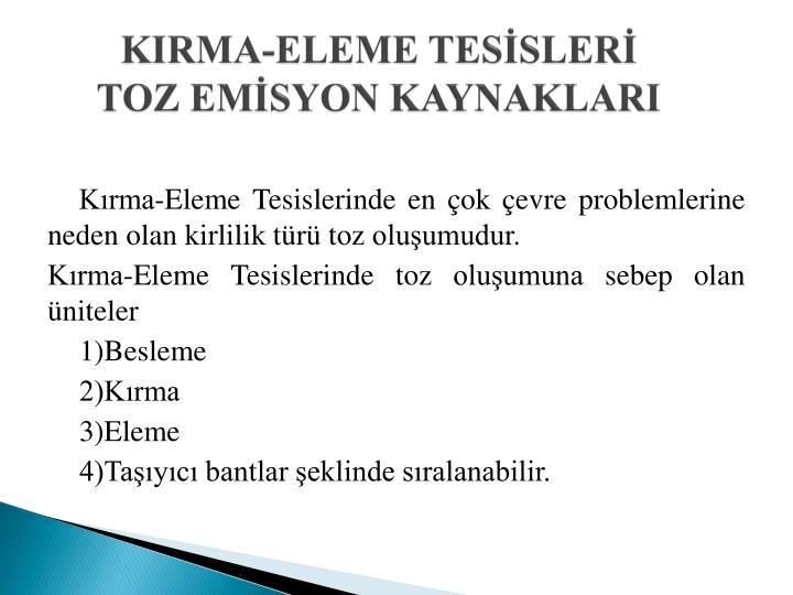 KIRMA-ELEME TESİSLERİ