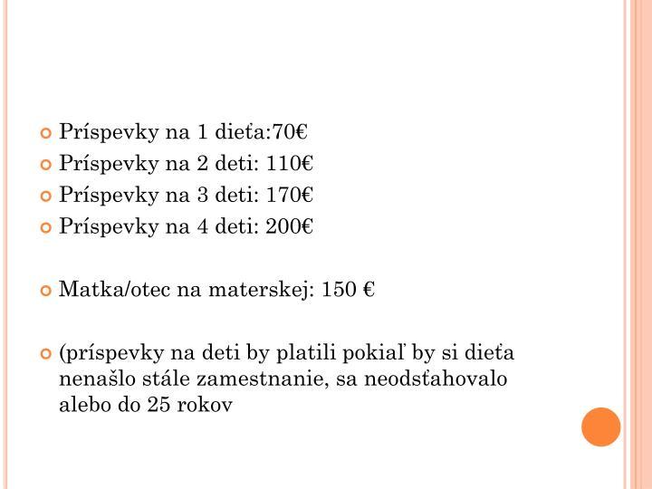 Príspevky na 1 dieťa:70€