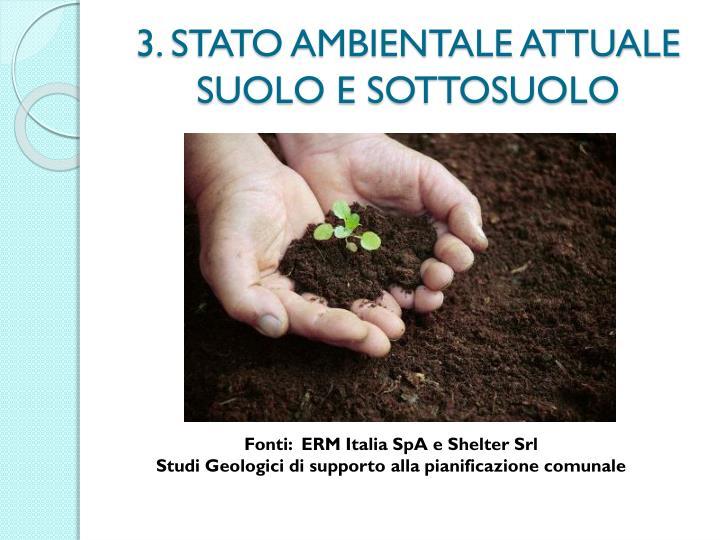 3. STATO AMBIENTALE ATTUALE SUOLO E SOTTOSUOLO