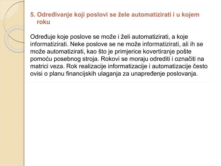 5. Određivanje koji poslovi se žele automatizirati i u kojem roku
