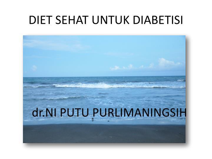 DIET SEHAT UNTUK DIABETISI