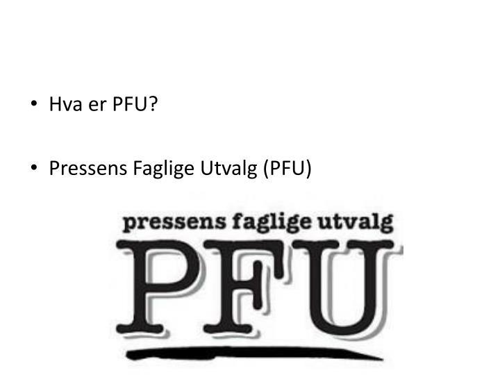 Hva er PFU?