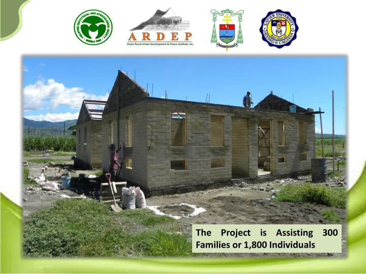 The Project is Assisting 300 Families or 1,800 Individuals