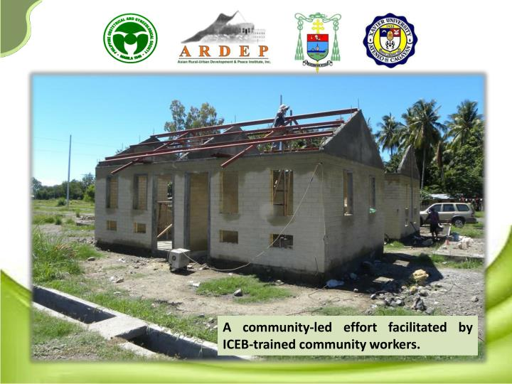 A community-led effort facilitated by ICEB-trained community workers.