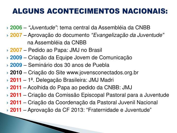 ALGUNS ACONTECIMENTOS NACIONAIS: