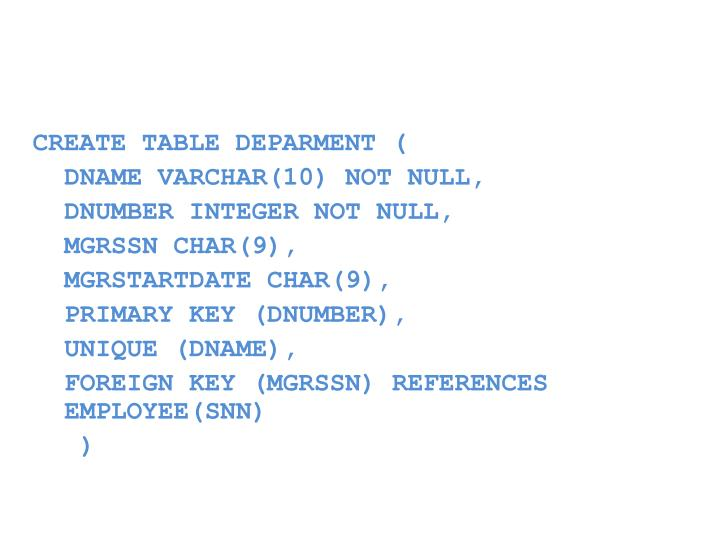CREATE TABLE DEPARMENT (