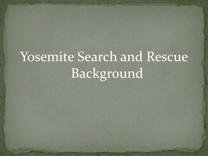 Yosemite Search and Rescue Background