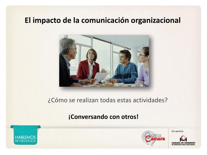 El impacto de la comunicación organizacional