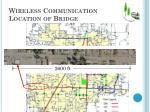 wireless communication location of bridge
