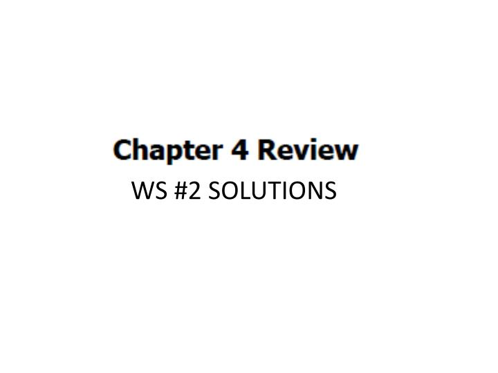 WS #2 SOLUTIONS