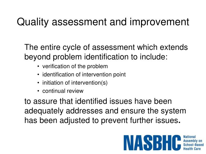 Quality assessment and improvement