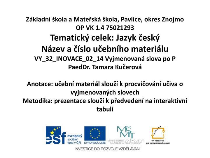 Základní škola a Mateřská škola, Pavlice, okres Znojmo