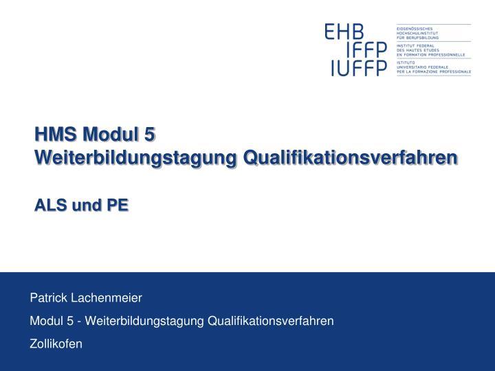 hms modul 5 weiterbildungstagung qualifikationsverfahren als und pe