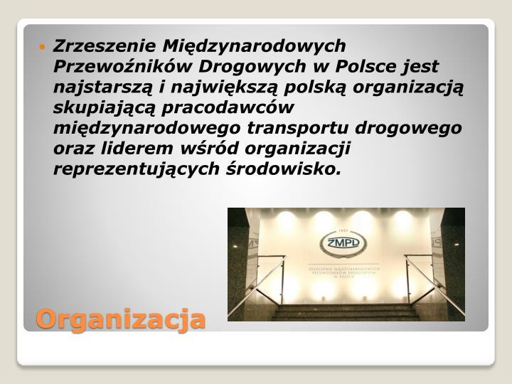Zrzeszenie Międzynarodowych Przewoźników Drogowych w Polsce jest najstarszą i największą polską organizacją skupiającą