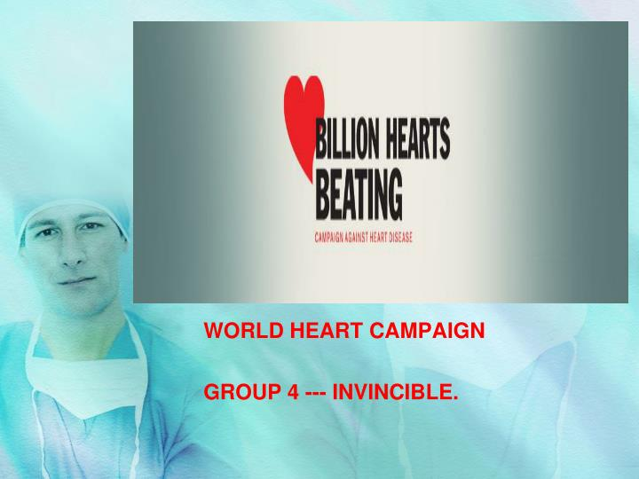 World heart campaign group 4 invincible