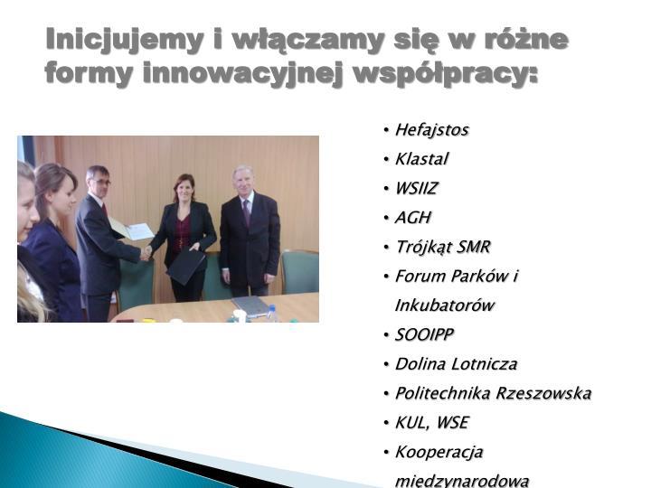 Inicjujemy i włączamy się w różne formy innowacyjnej współpracy: