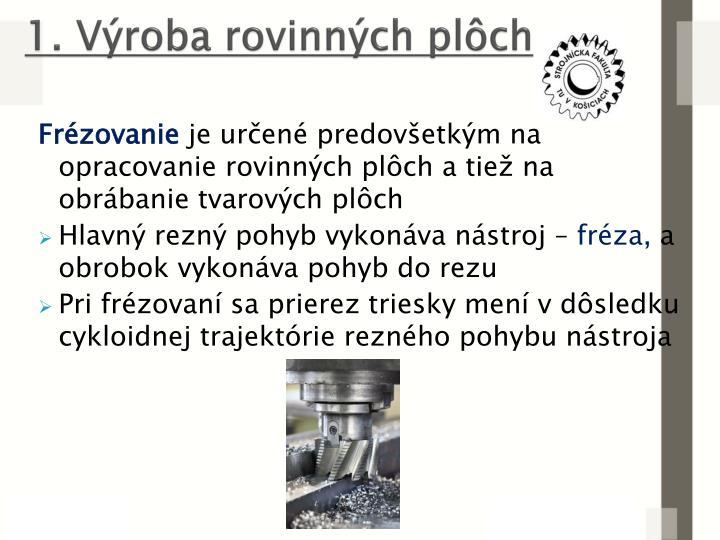 1. Výroba rovinných plôch