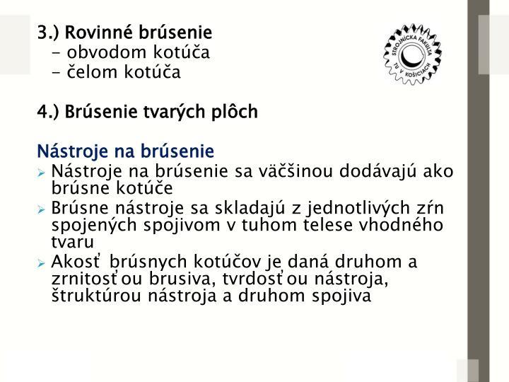 3.) Rovinn brsenie