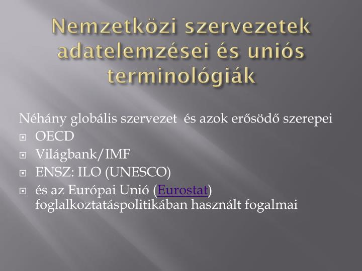 Nemzetközi szervezetek adatelemzései és uniós terminológiák