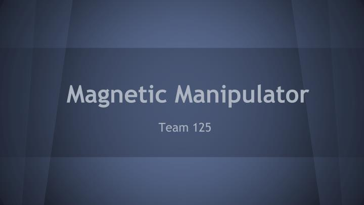 Magnetic manipulator