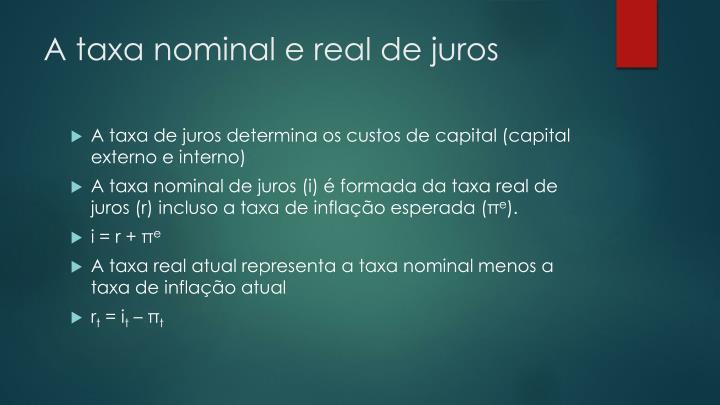 A taxa nominal e real de juros