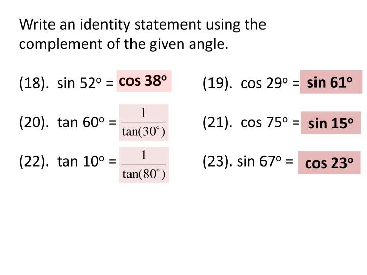 Write an identity statement using the complement of the given angle.