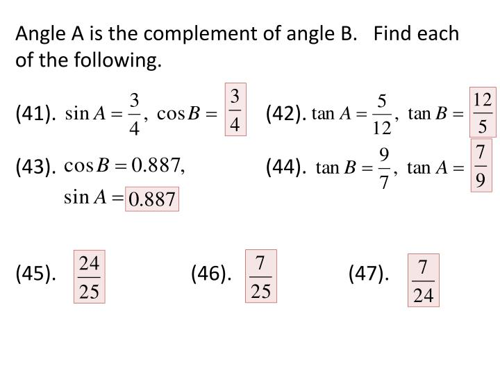 Angle A is the complement of angle B.   Find each of the following.