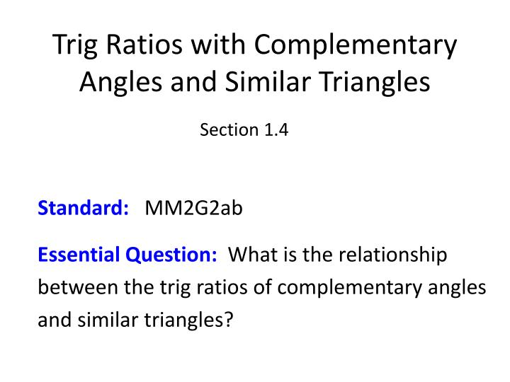 Trig Ratios with Complementary Angles and Similar Triangles