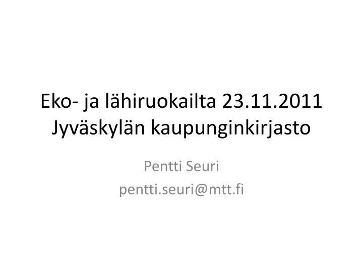 Eko- ja lähiruokailta 23.11.2011