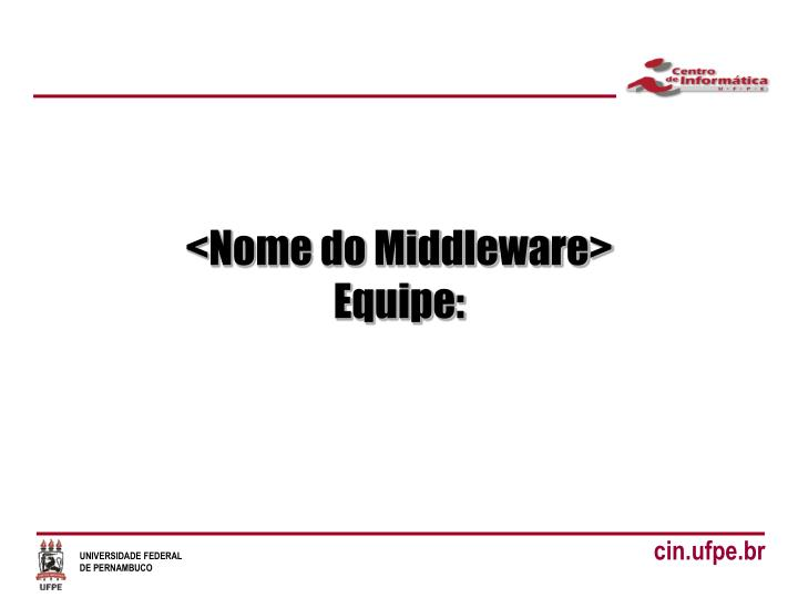 Nome do middleware equipe